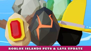 Roblox Islands Pets & Lava Update