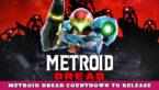 Metroid Dread Countdown – Release Time US, UK, Australia, Canada!