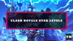 What are Star Levels in Clash Royale?