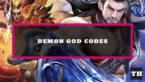 Demon God Codes – Free Gold, Qi, Eternity Scrolls!