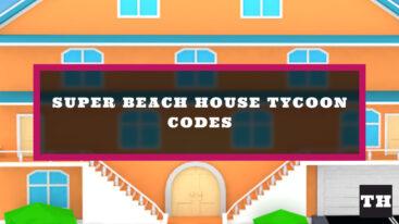 Super Beach House Tycoon Codes